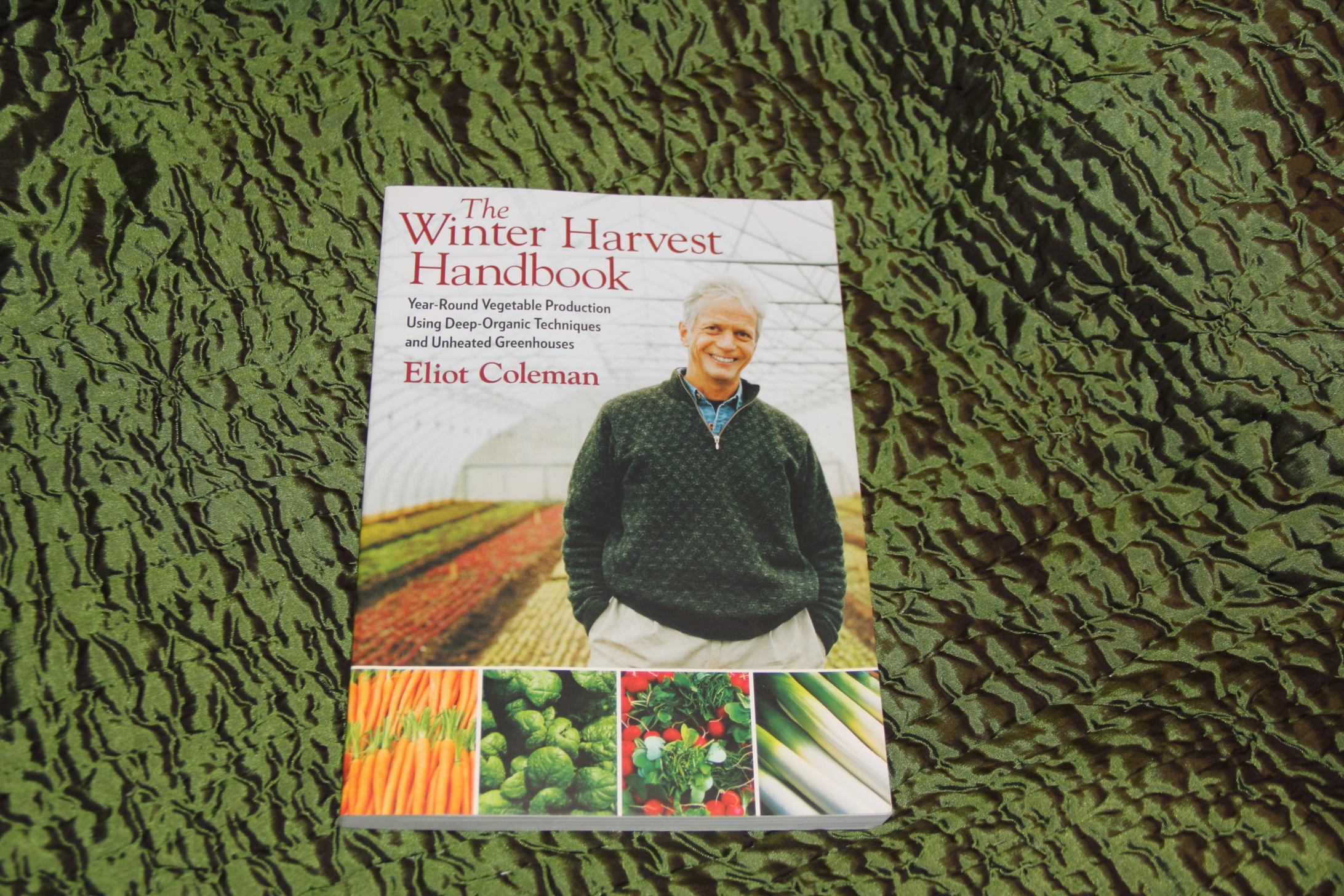 the winter harvest handbook yearround vegetable production using deeporganic techniques and unheated greenhouses