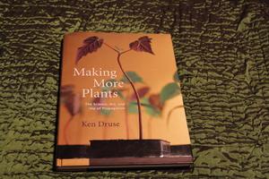 Making More Plants by Ken Druse Book rental Traverse City-Cadillac, MI